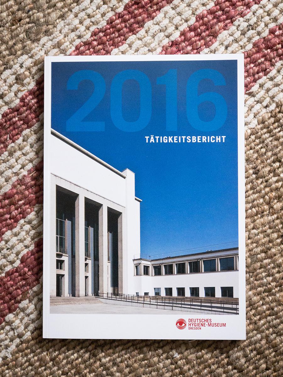 Titelbild des Tätigkeitsberichts 2016 vom Deutschen Hygiene-Museum / Erschienen Sommer 2017.